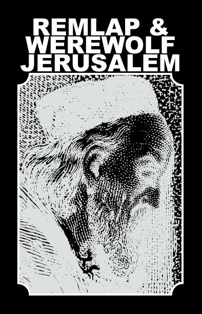 Remlap / Werewolf Jerusalem